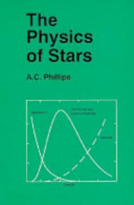 The Physics of Stars - A. C. Phillips (ISBN 9780471941552)