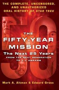 The Fifty-Year Mission - Mark A. Altman, Edward Gross (ISBN 9781250089465)