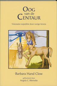 Kronieken van de Geest / 1 Oog van de Centaur - Barbara Hand Clow (ISBN 9789077463024)