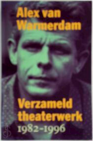 Verzameld theaterwerk 1982-1996 - Alex van Warmerdam (ISBN 9789060056103)