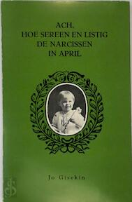 Ach, hoe sereen en listig de narcissen in April - Jo Gisekin (ISBN 9789026424755)