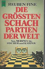 Die grössten Schachpartien der Welt - Reuben Fine (ISBN 9783453413207)