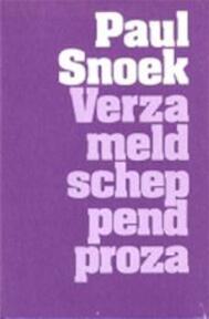 Verzameld scheppend proza - Paul Snoek (ISBN 9789022309568)