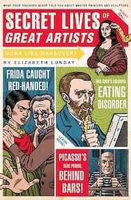 Secret Lives of Great Artists - Elizabeth Lunday (ISBN 9781594742576)