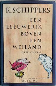 Een leeuwerik boven een weiland / Luxe editie - K. Schippers (ISBN 9789021480787)