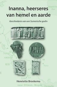 Inanna, heerseres van hemel en aarde - Henriette Broekema (ISBN 9789089545510)