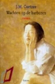 Wachten op de barbaren - John Maxwell Coetzee (ISBN 9789054664826)