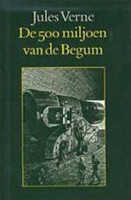 De 500 miljoen van de Begum - Jules Verne, L. Benett, Ingrid Hölscher (ISBN 9789062137916)
