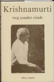 Krishnamurti / Weg zonder einde - Mary Lutyens (ISBN 9789020246391)