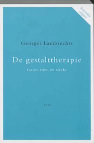 De gestalttherapie tussen toen en straks - Georges Lambrechts (ISBN 9789064453205)