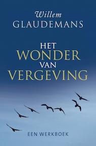Het wonder van vergeving - Willem Glaudemans (ISBN 9789020212341)