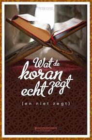 WAT DE KORAN ECHT ZEGT (EN NIET ZEGT) - Peter Derie (ISBN 9789059087132)