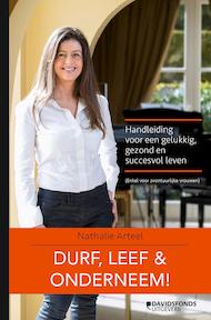 Durf, leef & onderneem! - Nathalie Arteel (ISBN 9789059087729)
