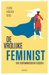 De vrolijke feminist - Floris van den Berg (ISBN 9789089242181)