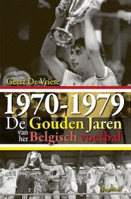 1970-1979. De Gouden Jaren van het Belgisch Voetbal - Geert De Vriese (ISBN 9789089240415)