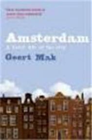 Amsterdam: biography of a city - Mak G (ISBN 9781860467899)