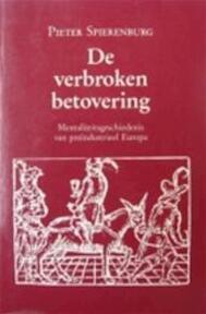 De verbroken betovering - Petrus Cornelis Spierenburg (ISBN 9789065503145)