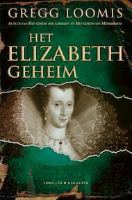 Het Elizabeth-geheim - Gregg Loomis (ISBN 9789045211299)