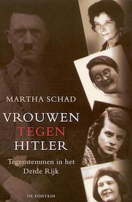 Vrouwen tegen Hitler - Martha Schad, Chris Mouwen (ISBN 9789026118791)