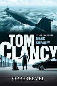 Tom Clancy Opperbevel - Mark Greaney (ISBN 9789400508231)
