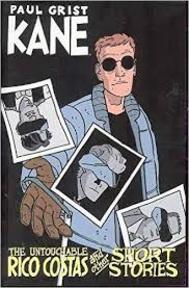 Kane: The untouchable Ricos Costas and other short stories - Paul Grist (ISBN 9781582405513)
