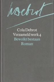 Verzameld werk 4. Bewolkt bestaan - Cola Debrot (ISBN 9789029017893)