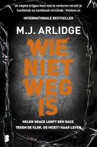 Wie niet weg is - M.J. Arlidge (ISBN 9789022582206)