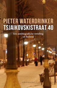 Tsjaikovskistraat 40 - Pieter Waterdrinker (ISBN 9789038804132)