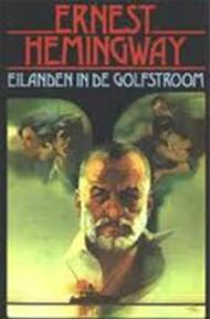 Eilanden in de golfstroom - Ernest Hemingway, Jan Frits Kliphuis (ISBN 9789065131706)