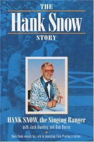 The Hank Snow Story:the Singing Ranger with Jack Ownbey & Bob Burris - Jack Ownbey (ISBN 9780252020896)