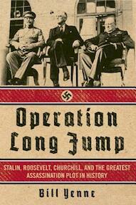 Operation Long Jump - Bill Yenne (ISBN 9781621573463)