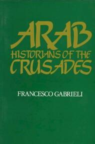 Arab Historians of the Crusades - Gabrieli (ISBN 9780520052246)