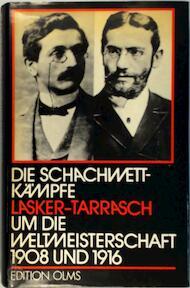 Die Schachwettkämpfe Lasker-Tarrasch um die Weltmeisterschaft 1908 und 1916 - Siegbert Tarrasch (ISBN 9783283000592)