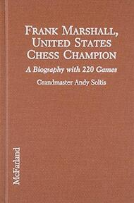 Frank Marshall, United States Chess Champion - Andy Soltis (ISBN 9780899508870)