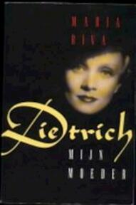 Dietrich, mijn moeder - Maria Riva (ISBN 9789024514342)