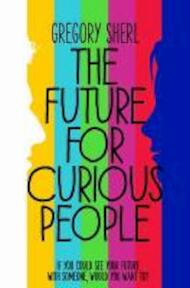 The Future for Curious People - Greg Sherl (ISBN 9781447254898)
