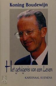 Koning Boudewijn. Het getuigenis van een Leven - L. J. Suenens (ISBN 9789075410020)