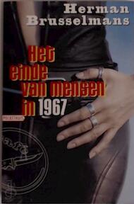 Het einde van mensen in 1967 - Herman Brusselmans (ISBN 9789046140260)