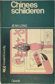 Chinees schilderen - Jean Long, Edith Donck (ISBN 9789060171349)