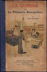 La cuisine et la patisserie Bourgeoises a la portée de tous - Jean De Gouy