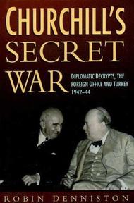 Churchill's Secret War - Robin Denniston (ISBN 9780753703823)