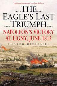 The Eagle's Last Triumph - Andrew Uffindell (ISBN 9781853676888)