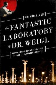 The Fantastic Laboratory of Dr. Weigl - Arthur Allen (ISBN 9780393081015)