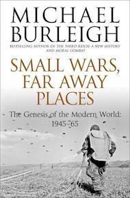 Small Wars Faraway Places - Michael Burleigh (ISBN 9780330529488)
