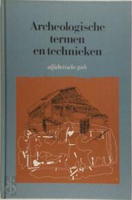 Archeologische termen en technieken - Sara Champion, E. van Ginkel, A.B. Döbken (ISBN 9789060171295)