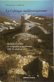 La Celtique méditerranéenne - Dominique Garcia (ISBN 9782877722865)