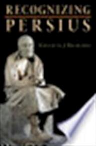 Recognizing Persius - Kenneth J Reckford (ISBN 9780691141411)