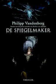 De spiegelmaker - Philipp Vandenberg (ISBN 9789045202228)