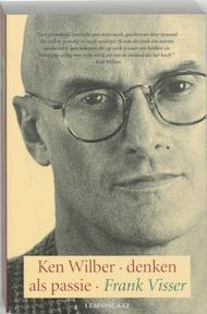 Ken Wilber denken als passie - Frank Visser (ISBN 9789056372460)