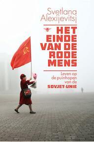 Het einde van de Rode mens - Svetlana Alexijevitsj (ISBN 9789085425717)